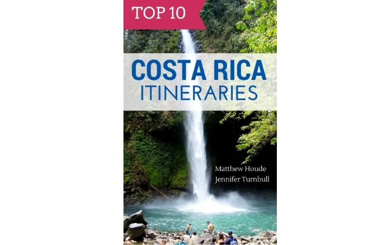 Top 10 Costa Rica Itineraries Book | Two Weeks in Costa Rica