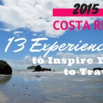 Costa Rica Wanderlust: Travel Inspiration for 2015