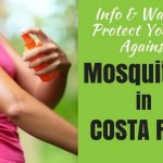 Costa Rica and Mosquitoes: Tips to Prevent Zika, Dengue, and More