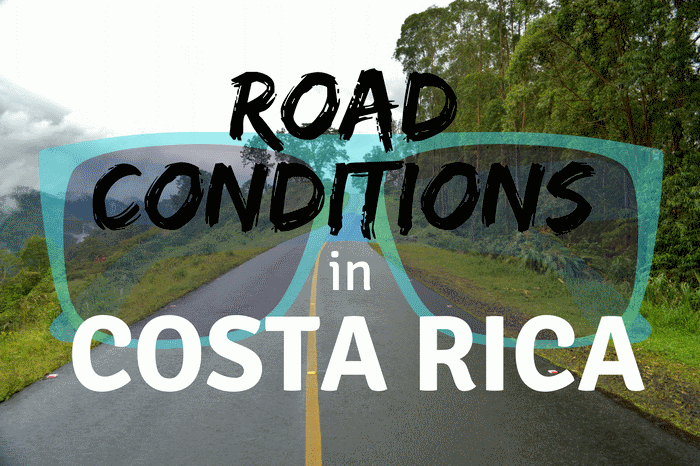 eb55343cf97 Road Conditions of Specific Routes in Costa Rica - Two Weeks in ...