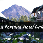 La Fortuna Hotel Guide: Where to Stay Near Arenal Volcano