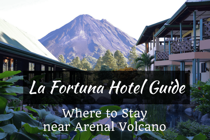 La Fortuna Hotel Guide Where To Stay Near Arenal Volcano